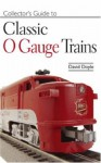 Collectors Guide to Classic O-Gauge Trains - David Doyle
