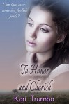 To Honor and Cherish (Western Vows Book 1) - Kari Trumbo