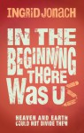In The Beginning There Was Us - Ingrid Jonach