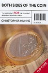 Both Sides of the Coin: The Arguments for the Euro and European Monetary Union - Christopher Huhne