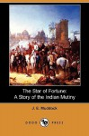 The Star of Fortune: A Story of the Indian Mutiny (Dodo Press) - J.E. Muddock