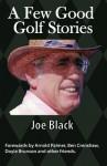 A Few Good Golf Stories - Joe Black