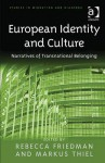 European Identity and Culture: Narratives of Transnational Belongings - Rebecca Friedman
