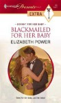 Blackmailed for Her Baby - Elizabeth Power