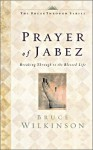 The Prayer of Jabez Devotional: Breaking Through to the Blessed Life - Bruce Wilkinson