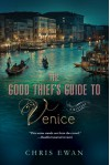 The Good Thief's Guide to Venice: A Mystery (Good Thief's Guides) - Chris Ewan