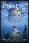 The House of Yeel - Michael McCloskey
