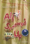 All Screwed Up - Steve Fellner