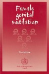 Female Genital Mutilation: An Overview - World Health Organization, Susan Izett