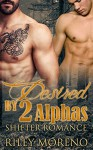 PARANORMAL: DESIRED BY TWO ALPHAS (ALPHA MALE BBW MMF MENAGE) (Paranormal Shifter Short Stories) - Riley Moreno