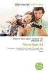Mario Kart 64 - Agnes F. Vandome, John McBrewster, Sam B Miller II