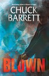 BLOWN (Gregg Kaplan Thriller Series Book 1) - Chuck Barrett