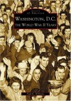 Washington, D.C: The World War II Years (DC) (Images of America) - Paul K. Williams
