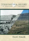 Texas Natural History: A Century of Change - David J. Schmidly, Andrew Sansom, Robert J. Potts