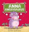 Anna Angrysaurus - Brian Moses, Mike Gordon