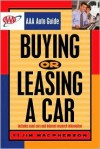 Buying Or Leasing A Car: Aaa Auto Guide (Aaa Auto Guide) - Jim MacPherson
