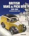British Vans & Pick-Ups 1945-1965: Including Camper Vans - Rinsey Mills