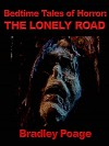 Bedtime Tales of Horror: The Lonely Road - Bradley Poage