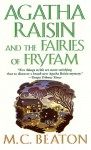 Agatha Raisin and the Fairies of Fryfam - M.C. Beaton