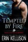 Tempted By Fire - Erin Kellison