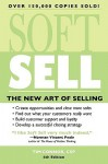 Soft Sell, 4E: The New Art of Selling (Soft Sell: Use the New Art of Selling to Create Opportunities & Close More Sales) - Tim Connor