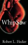 Whipsaw - Robert L. Hecker