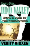 Done By The Deinonychus: M/F Dinosaur Steamy Romance (Dionna Does Dino Valley Book 3) - Verity Vixxen