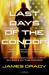Last Days of the Condor - James Grady