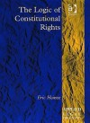 The Logic of Constitutional Rights - Eric Heinze