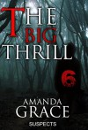 MYSTERY: THE BIG THRILL - SUSPECTS: (Serial Killer Mystery, Suspense, Thriller, Suspense Crime Thriller, Murder) (ADDITIONAL FREE BOOK INCLUDED ) (True Crime Suspense Thriller Mystery, Crime, Love 6) - AMANDA GRACE
