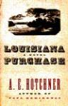Louisiana Purchase - A.E. Hotchner