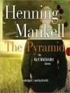 The Pyramid: Kurt Wallander Series, Book 9 (MP3 Book) - Henning Mankell, Dick Hill