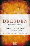Dresden: A Survivor's Story - Victor Gregg