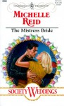 Mills & Boon : The Mistress Bride (Society Weddings) - Michelle Reid