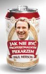 Jak nie być profesjonalnym piłkarzem - Paul Merson, Piotr Kuś