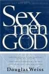 Sex, God And Men - Douglas Weiss