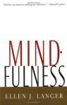 Mindfulness - Ellen J. Langer