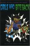 Girls Who Bite Back: Witches, Mutants, Slayers and Freaks - Emily Pohl-Weary