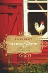 Trauma Farm: A Rebel History of Rural Life - Brian Brett