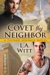 Covet Thy Neighbor (Tucker Springs) - L.A. Witt
