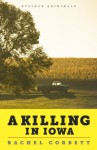 A Killing in Iowa: A Daughter's Story of Love and Murder - Rachel Corbett
