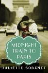 Midnight Train to Paris (Kindle Serial) - Juliette Sobanet