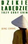 Dzikie łabędzie Trzy córy Chin - Jung Chang