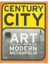 Century City: Art and Culture in the Modern Metropolis - Iwona Blazwick