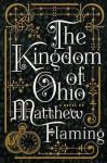 The Kingdom Of Ohio - Matthew Flaming, Joel Rickett