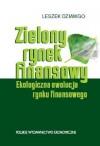 Zielony Rynek Finansowy Ekologiczna Ewolucja Rynku Finansowego - Dziawgo Leszek