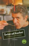 Świat od kuchni - Anthony Bourdain, Jacek Środa