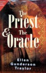 The Priest & The Oracle - Ellen Gunderson Traylor