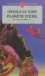 Planete D'Exil: La Ligue de Tous les Mondes - Ursula K. Le Guin
