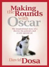 Making The Rounds With Oscar - David Dosa